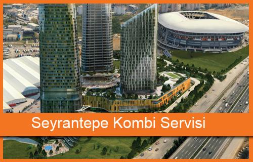 Seyrantepe Kombi Servisi